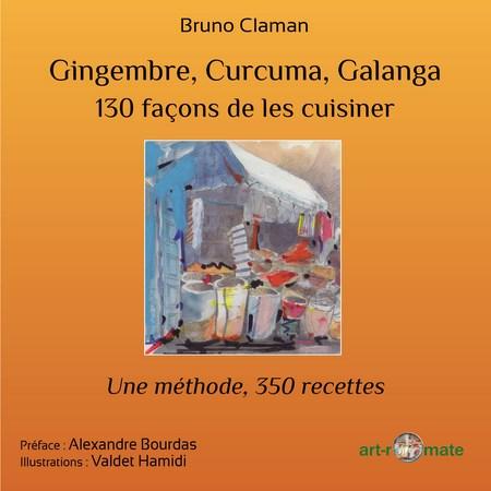 Les intenses : Gingembre, Curcuma, Galanga